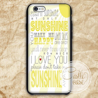 You Are My Sunshine Quote phone case iPhone 4/4S, 5/5S, 5C Series, Samsung Galaxy S3, Samsung Galaxy S4, Samsung Galaxy S5 - Hard Plastic, Rubber Case
