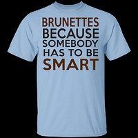 Brunettes Are Smart T-Shirt