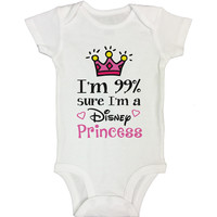 I'm 99% Sure I'm A Disney Princess - Newborn Baby Bodysuits