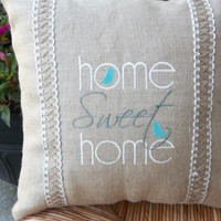 """Home Sweet Home"""" Burlap Embroidered Pillow 17"""" x  17 , Decorative pillow, Cottage Style pillow, Mothers Day pillow, housewarming gift"""