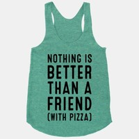 Nothing is Better than a Friend