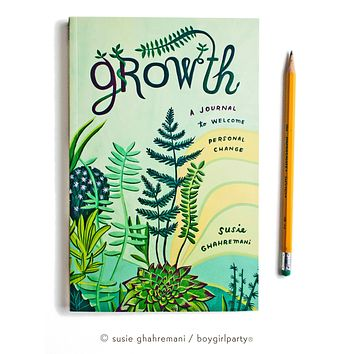 GROWTH: A Journal to Welcome Personal Change by Susie Ghahremani