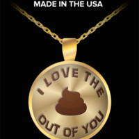 I love the poo out of you - funny gag gift pendant necklace