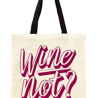 Wine Not Printed Canvas Tote Bag