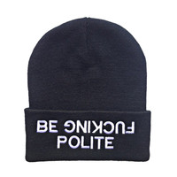 Be Fucking Polite Embroidered Beanie Logo BN-007