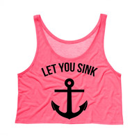 Let You Sink Tank Top Crop