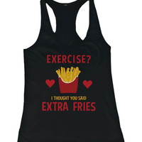 Women's Cute Tank Top - Exercise? Extra Fries - Gym Clothes, Workout Tanks