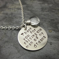 Thank you for raising the man of my dreams - Metal Stamped Silver Necklace with Charm - Personalized / Custom
