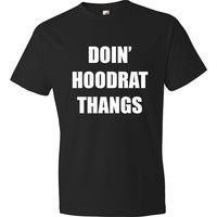 Doin Hoodrat Thangs, Funny Shirts For Men, Gifts Under 25