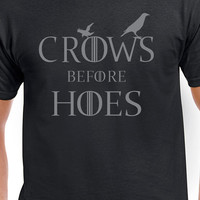 Crows Before Hoes T-Shirt Game Of Thrones Inspired T-Shirt Jon Snow Castle Black