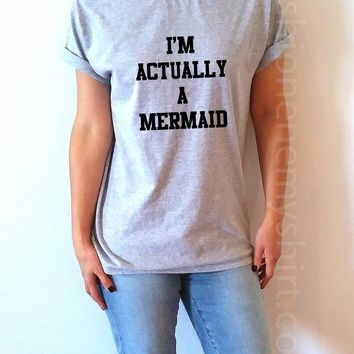I'm Actually A Mermaid - Unisex T-shirt for Women - shpfy