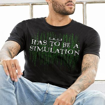 This Has To Be A Simulation Matrix Short-Sleeve Unisex T-Shirt
