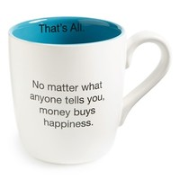 Santa Barbara Design 'That's All - Money Buys Happiness' Mug