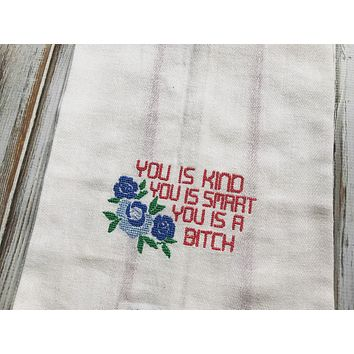 You is Kind, You is Smart, You is a Bitch towel