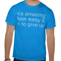 give up t shirts
