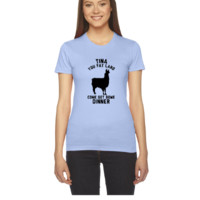 Tina You Fat Lard Come Get Some Dinner - Women's Tee