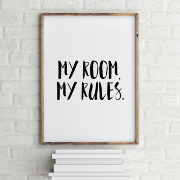 Childrens Room, Teenage Room Decor, Disciplinary Print, Typography, Valentines Day Gift, My Room My Rules, Dorm Room Decor, House Wall Art