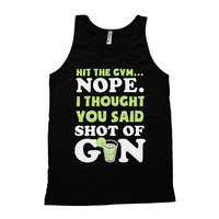 Funny Gym Tank Hit The Gym Nope I Thought You Said Shot Of Gin American Apparel Tank Alcohol Gifts Gym Clothing Mens Tank Tops WT-16A