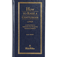 PRODUCT - Brooks Brothers - How to Raise a Gentleman by Kay West Hardcover Book - 197391 | MR PORTER
