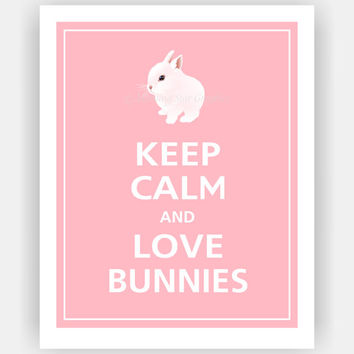 Keep Calm and LOVE BUNNIES Cute Baby Bunny Print 8x10 Wall Decor (Color featured: Sweet Pink--over 700 colors to choose from)