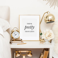 Think Pretty Thoughts Print, Think Happy Thoughts, Office Art, Gift For Her, Office Decor, Good Vibes Only, Desk Accessories, Printable Art