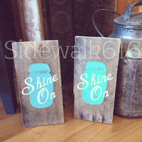 Shine On Mason Ball Jar Reclaimed Barn Wood Sign