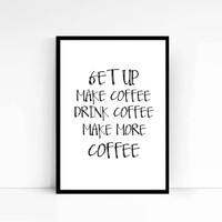 Get up,Coffee,Typography quote,Funny quote,Inspirational poster,Home decor,Word art,Wall decor,Printable,Digtal poster,Instant download,