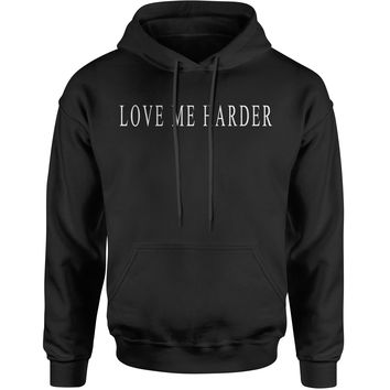 Love Me Harder  Adult Hoodie Sweatshirt