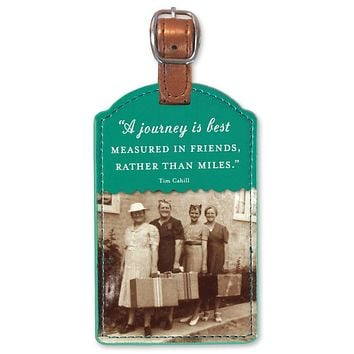 A Journey Is Best Measured In Friends Luggage Tag in Green