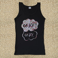 Flower Okay Okay The Fault In Our Stars for Tank Top Mens and Tank Top Girls