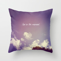 Live in the Moment Throw Pillow by Melissa Lund
