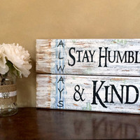 Reclaimed Cedar Wood Always Stay Humble and Kind Sign/Distressed Wood Sign/Rustic Wall Decor/Humble and Kind Sign/Inspirational Wood Sign