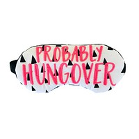 Probably Hungover Sleep Mask