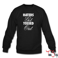 Haters Get Tossed Outd sweatshirt