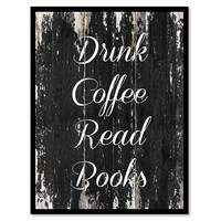 Drink Coffee Read Books Quote Saying Canvas Print with Picture Frame