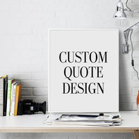 Custom Quote Print Custom print CUSTOM Typography personalized prints custom handwriting quote custom custom printable Lyrics custom