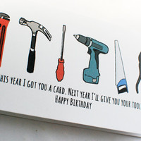 Funny Birthday card for Dads, dads tools, cool cards for dads, fathers birthday card, dads birthday card, blank inside, happy birthday dad