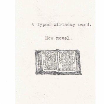 A Typed Birthday Card How Novel | Vintage Hand Typed Humor Funny Writer Book Pun Sarcastic Nerdy Hipster Librarian Author Men Women