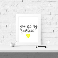 You Are My Sunshine Quote Print - Digital Printable - Instant Download - Digital Art - Home Decor - Wall Art - Art and Collectibles - Prints