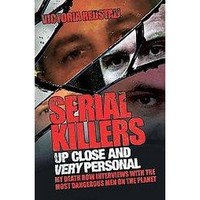 Serial Killers Up Close and Very Personal (Paperback)