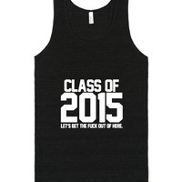 Class of 2015 - Let's GTFO-Unisex Tri-Black Tank