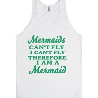 mermaids can't fly i can't fly therefore i am a mermaid | Tank Top | SKREENED