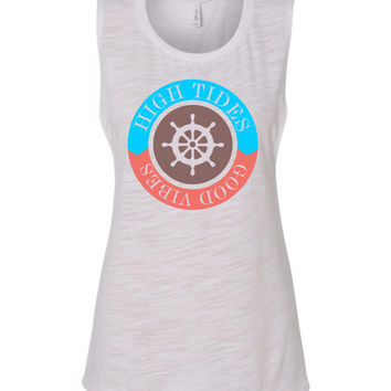 High Tides and Good Vibes  muscle tanktop for beach vacations or those who need some vitamin sea