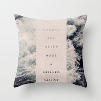 A Smooth Sea Never Made A Skilled Sailor Throw Pillow by Oliver Shilling