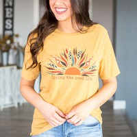 Living The Good Life Tee- Antique Gold