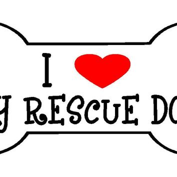 I <3 my rescue dogs magnet