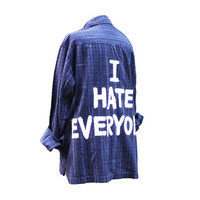 I HATE EVERYONE Jac Vanek Inspired Flannel Unisex Shirt, Ariel Font Version (Colors may vary, All Sizes Available!)