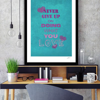 «Do what you love», Numbered Edition Fine Art Print by eDrawings38 - From $19 - Curioos