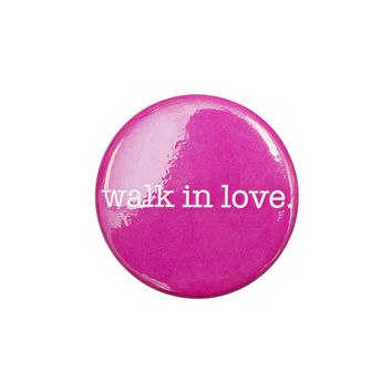 walk in love. Pink Button