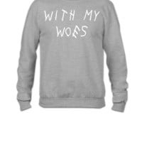 With My Woes - Crewneck Sweatshirt